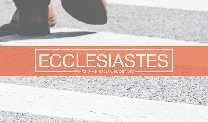 Ecclesiastes: What are you Chasing?