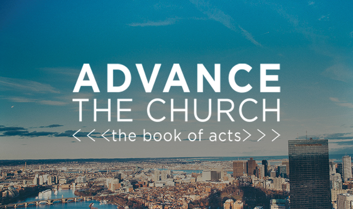 Acts: Advance the Church